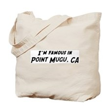 Famous in Point Mugu Tote Bag
