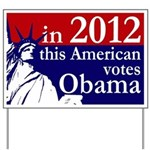 2012: American Votes Obama Yard Sign