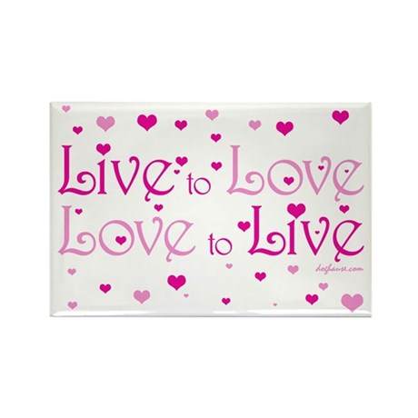 Live to Love Rectangle Magnet