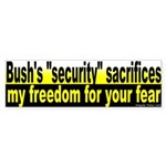Sacrifice Freedom for Fear? Bumperstick.