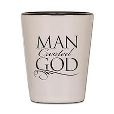 Man Created God Shot Glass