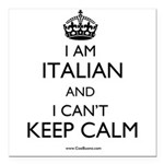 I AM ITALIAN AND I CAN'T KEEP CALM Square Car Magn
