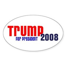 Trump for President 2008 Oval Decal