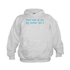 Don't look at me, my brother did it Hoodie