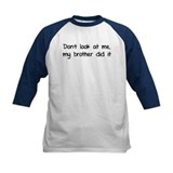 Don't look at me, my brother did it Tee