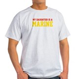 My Daughter is a Marine T-Shirt