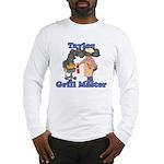 Grill Master Taylor Long Sleeve T-Shirt