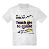 Teach me T-Shirt