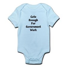 Cute Enough for Government Work Body Suit