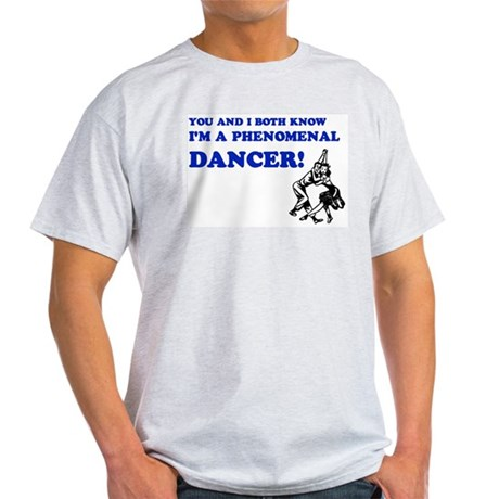 I'm A Phenomenal Dancer Ash Grey T-Shirt