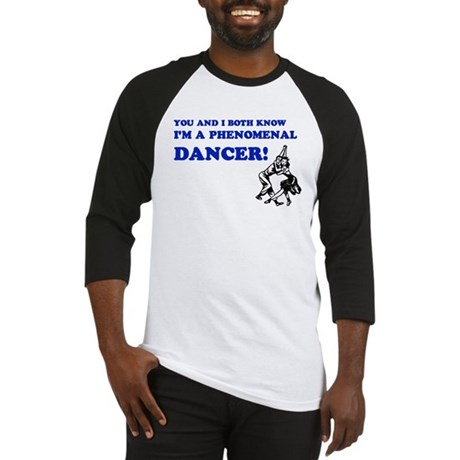 I'm A Phenomenal Dancer Baseball Jersey