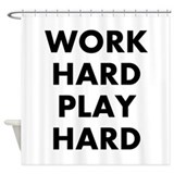 Work Hard Play Hard Shower Curtain
