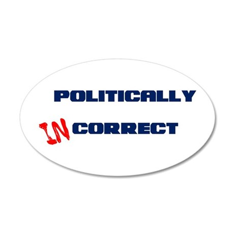 Politically Incorrect 35x21 Oval Wall Decal