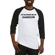 Rather be in Cancun Baseball Jersey