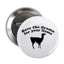 Save the Drama for your Llama Button