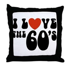 I Love the 60's Throw Pillow
