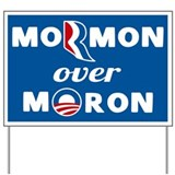 Mormon Over Moron Yard Sign