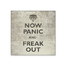"""Vintage Now Panic And Freak Out Square Sticker 3"""""""