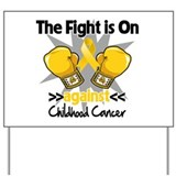 Fight On Childhood Cancer Yard Sign