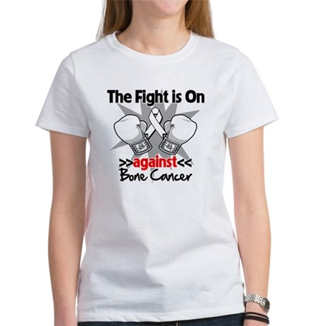 The Fight is On Bone Cancer Women's T-Shirt