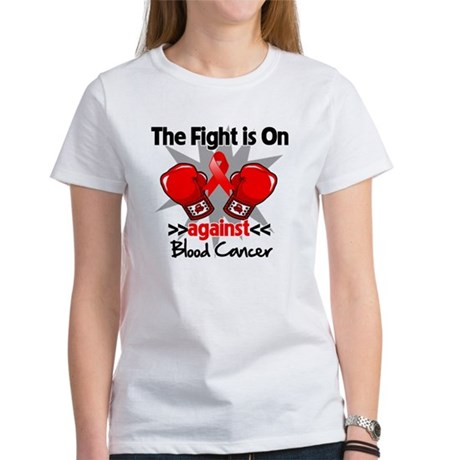The Fight is On Blood Cancer Women's T-Shirt