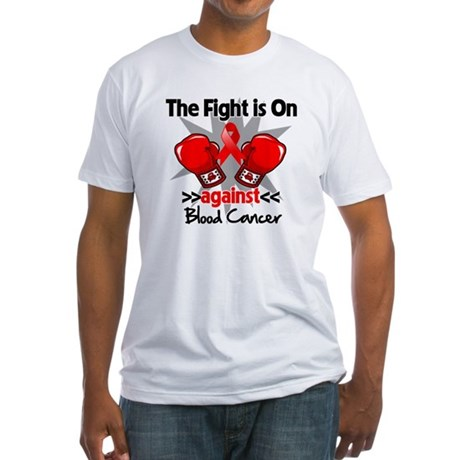 The Fight is On Blood Cancer Fitted T-Shirt