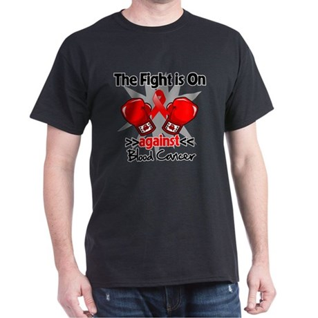 The Fight is On Blood Cancer Dark T-Shirt