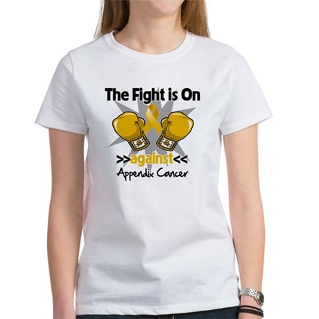 Fight is On Appendix Cancer Women's T-Shirt
