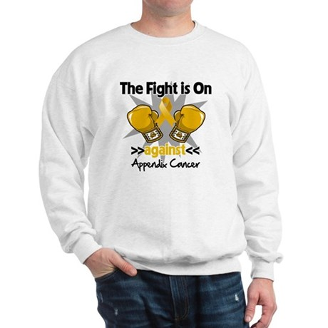Fight is On Appendix Cancer Sweatshirt