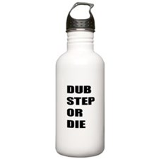 Dubstep or Die Water Bottle