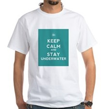 Keep Calm and Stay Underwater Shirt