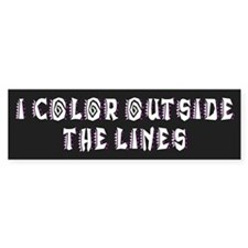 color outside the lines... Bumper Bumper Sticker