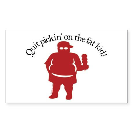 Quit Picking on the Fat Kid Rectangle Sticker