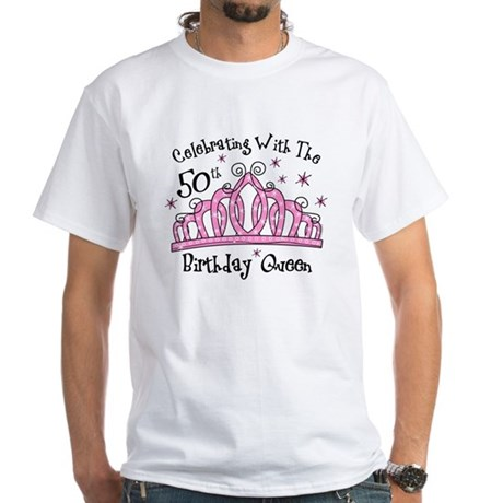 Tiara 50th Birthday Queen CW White T-Shirt