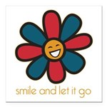 Smile and Let It Go Square Car Magnet 3