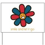 Smile and Let It Go Yard Sign