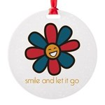 Smile and Let It Go Round Ornament