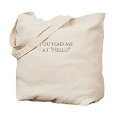 "You had me at ""Hello"" Tote Bag"