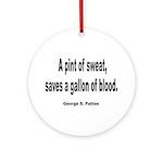 Patton Sweat & Blood Quote Ornament (Round)