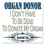 organdonor copy.png Square Car Magnet 3