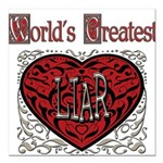 GreatestFracturedLiar.png Square Car Magnet 3