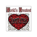 GreatestFracturedTemptation.png Square Sticker 3