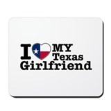I Love My Texas Girlfriend Mousepad