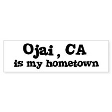 Ojai - hometown Bumper Bumper Sticker
