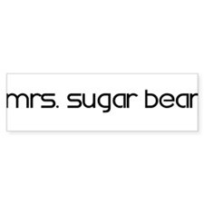 Mrs. Sugar Bear Bumper Bumper Sticker