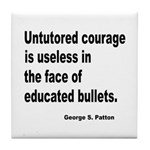 Untutored Courage is Useless Tile Coaster