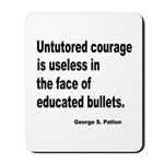 Untutored Courage is Useless Mousepad