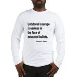Untutored Courage is Useless Long Sleeve T-Shirt