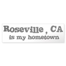 Roseville - hometown Bumper Bumper Sticker