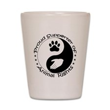 Supporter of Animal Rights Shot Glass